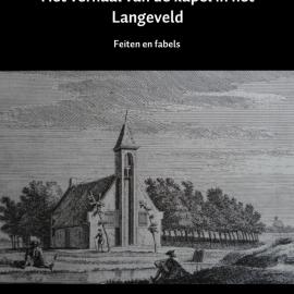 Fabels en feiten over de kapel in het Langeveld